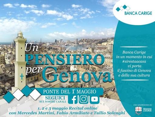 """In """"Un pensiero per Genova"""", Banca Carige insieme Mercedes Martini, Fabio Armiliato, Tullio Solenghi per il ponte del Primo Maggio"""