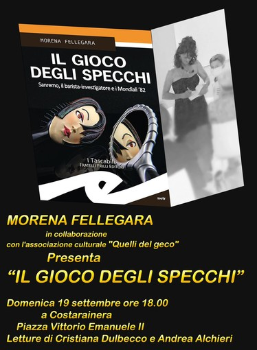 """Domenica a Costarainera la presentazione del libro """"Il gioco degli specchi"""" di Morena Fellegara"""