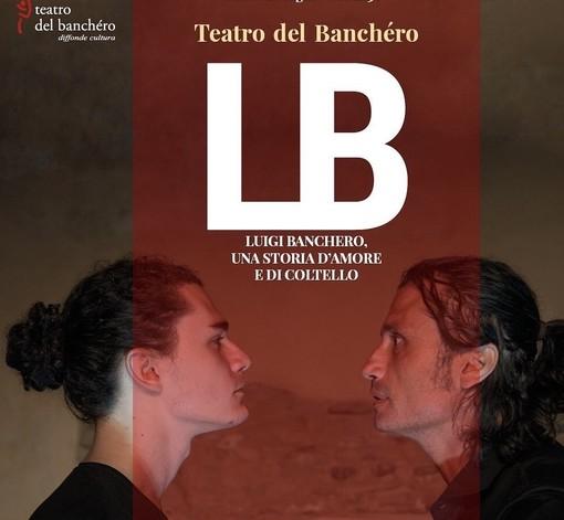 Alla Società Operaia di Imperia arriva il Teatro del Banchéro con 'LB - Una storia d'amore e di coltello'