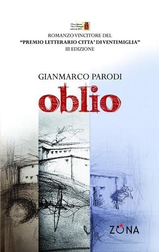 """Incontro con lo scrittore Gianmarco Parodi e firma copie del libro """"Oblio"""", vinciore del Premio Letterario Città di Ventimiglia"""