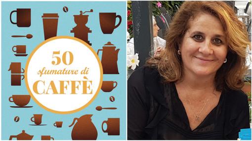 """Diano Marina: sabato la presentazione del libro """"50 sfumature di caffè"""" di Raffaella Fenoglio"""